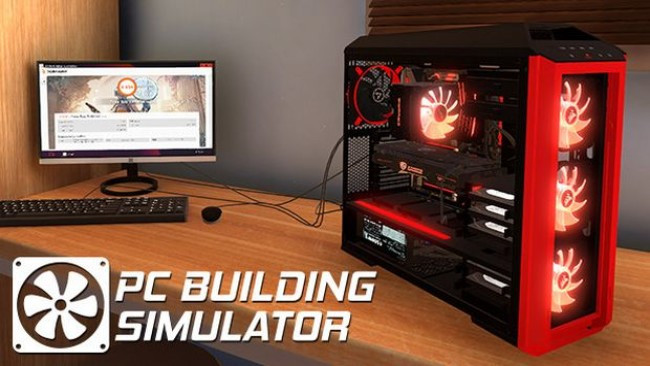 Re: PC Building Simulator (2019)